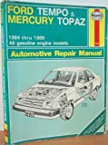 Ford Tempo and Mercury Topaz: Automotive Repair Manual (Haynes automotive repair manual)