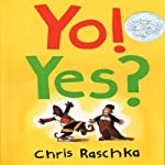 Yo! Yes? | Chris Raschka
