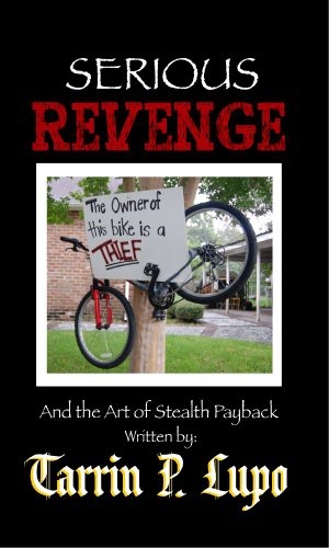 Serious Revenge - Reference Handbooks and Manuals Humor and Satire by [Lupo, Tarrin P.]