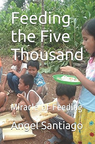 Feeding the Five Thousand: Miracle of Feeding -