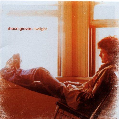Shaun Groves - Twilight (2003)