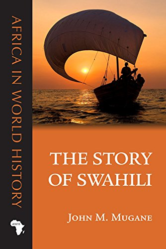 The Story of Swahili (Africa in World History) by Ohio University Press