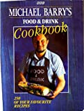 Michael Barry's Food and Drink Cookbook, Michael Barry, 0563364556