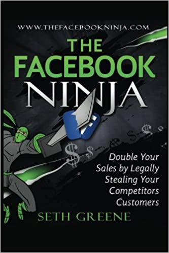 The Facebook Ninja: Double Your Sales By Legally Stealing ...
