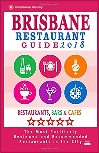Brisbane Restaurant Guide 2018 Best Rated Restaurants In Brisbane