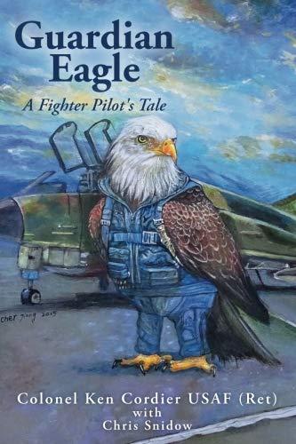 Guardian Eagle: A Fighter Pilot's Tale