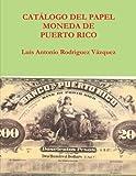 img - for Catalogo del papel moneda de puerto rico book / textbook / text book