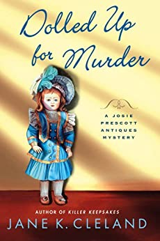 Dolled Up for Murder (Josie Prescott Antiques Mysteries Book 7) by [Cleland, Jane K.]