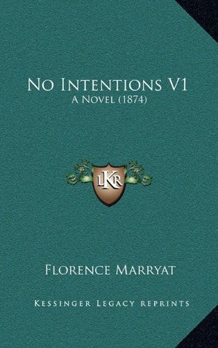 No Intentions V1: A Novel (1874) PDF