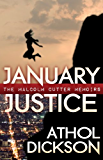 January Justice (The Malcolm Cutter Memoirs Book 1)