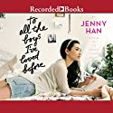 To All the Boys I've Loved Before Hörbuch von Jenny Han Gesprochen von: Laura Knight Keating