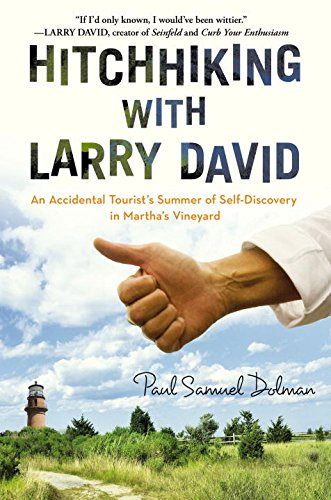 Image of Hitchhiking with Larry David: An Accidental Tourist's Summer of Self-Discovery in Martha's Vineyard