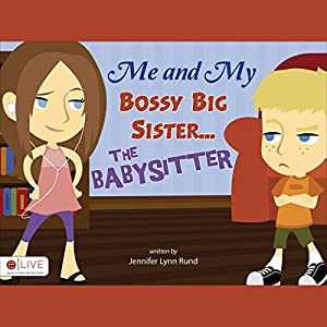 Me and My Bossy Big Sister...the Babysitter Audiobook