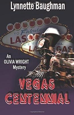 Vegas Centennial: An Olivia Wright Mystery