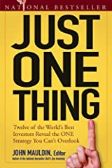 Just One Thing: Twelve of the World's Best Investors Reveal the One Strategy You Can't Overlook Kindle Edition