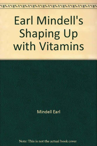 Earl Mindell's Shaping Up with Vitamins
