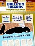 Bulletin Boards Every Classroom Needs, Grades K-6, Grades K-6, Evan-Moor, 1557997977