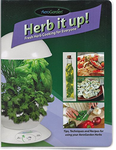 The AeroGarden Herb It Up! Cookbook