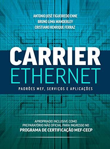 Carrier Ethernet: Padrões MEF, Serviços e Aplicações