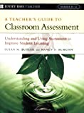 A Teacher's Guide to Classroom Assessment, Nancy D. McMunn and Susan M. Butler, 0787978779