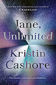 Jane, Unlimited by [Cashore, Kristin]