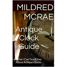 Antique Clock Guide: What I Can Teach You About Antique Clocks