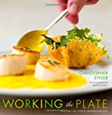 Working the Plate: The Art of Food Presentation (Hardback) - Common