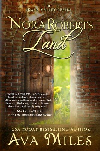 Nora Roberts Land (Dare Valley Series Book 1)