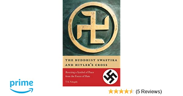 The Buddhist Swastika And Hitlers Cross Rescuing A Symbol Of Peace