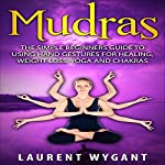 Mudras: The Simple Beginner's Guide to Using Hand Gestures for Healing | Laurent Wygant
