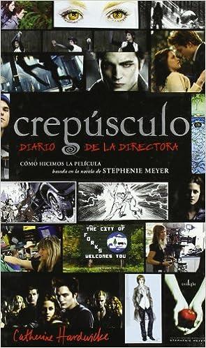 CREPUSCULO DIARIO DE LA DIRECTORA (Alfaguara Juvenil): Amazon.es: Stephenie Meyer, Catherine Hardwicke, Julio Hermoso Oliveras: Libros
