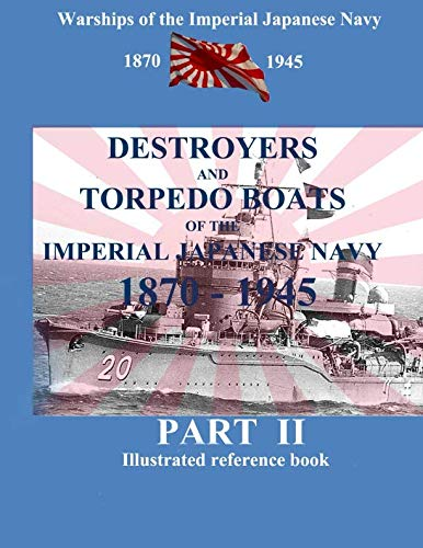 Destroyers and Torpedo Boat of the Imperial Japanese Navy 1870-1945. Part II