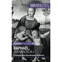 Raphaël, « le gracieux »: L'apogée de la Renaissance italienne