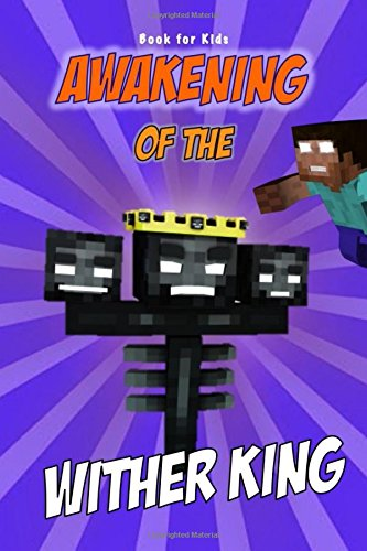 Book for kids: Awakening Of The Wither King: Herobrine vs. Wither King (Minecraft Awakening)
