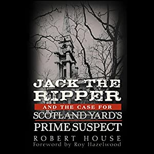 Jack the Ripper and the Case for Scotland Yard's Prime Suspect Audiobook