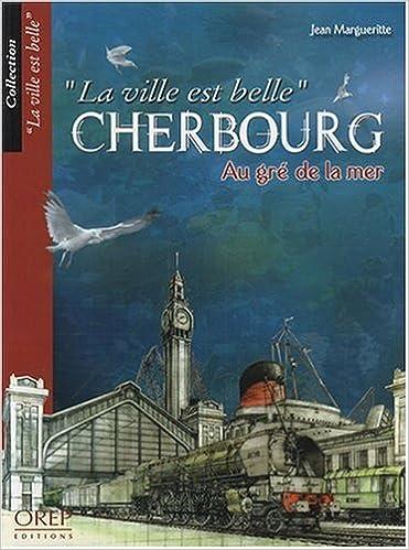 Livres Cherbourg, au Gré de la Mer pdf ebook
