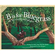 B Is For Bluegrass: A Kentucky Alphabet (Discover America State by State)