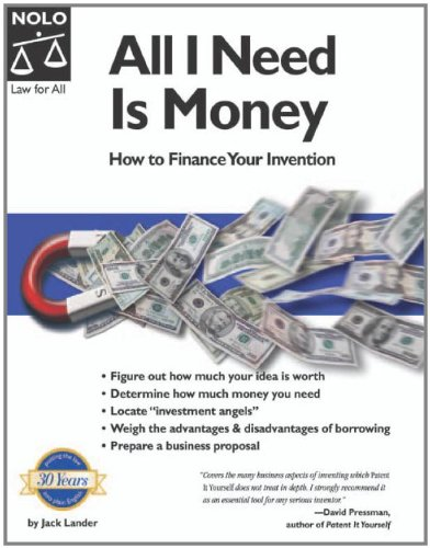All I Need Is Money: How To Finance Your Invention