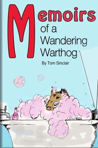 Read Online Memoirs of a Wandering Warthog PDF