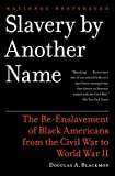img - for Slavery by Another Name: The Re-Enslavement of Black Americans from the Civil War to World War II book / textbook / text book