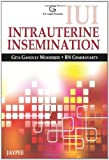 Iui Intrauterine Insemination, JP Medical Ltd Staff and Mukherjee, Chakravarty, 9350258862