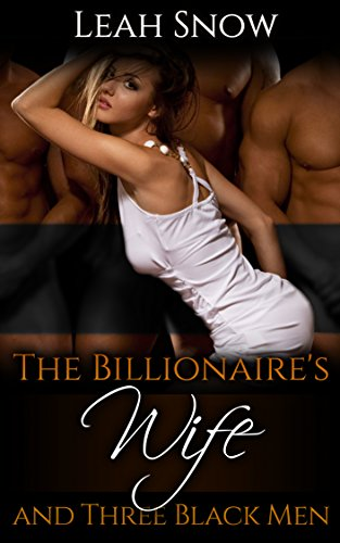 Search : The Billionaire's Wife and Three Black Men (Interracial Billionaire Cuckold Book 2)