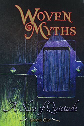 A Slice of Quietude (Woven Myths Book 1) by [Cho, Sharon]