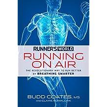 Runner's World Running on Air: The Revolutionary Way to Run Better by Breathing Smarter