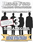 Hedge Fund Trading Strategies Detailed Explanations of 3 Strategies, Hedge Strategies Investing Newsletter Staff, 1451514999