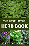 img - for The Best Little Herb Book: How to Grow, Preserve, and Enjoy Culinary Herbs (The Best Little Organic Farm Books) (Volume 2) book / textbook / text book