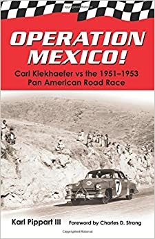 Operation Mexico! Carl Kiekhaefer vs. the 1951-1953 Pan American Road Race