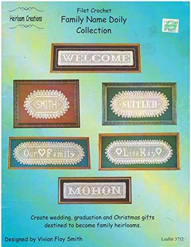 FILET CROCHET FAMILY NAME DOILY COLLECTION BY HEIRLOOM CREATIONS Leaflet ()