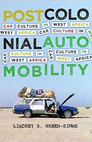 Car Culture in West Africa Postcolonial Automobility