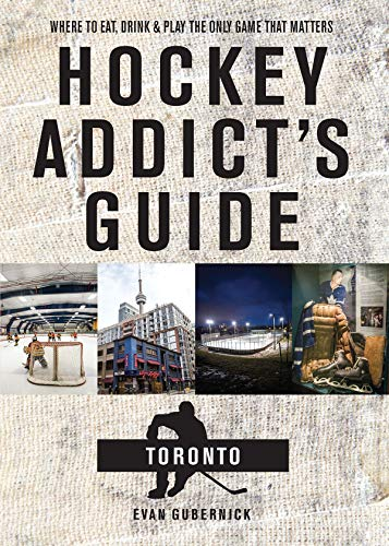 Pdf Travel Hockey Addict's Guide Toronto: Where to Eat, Drink, and Play the Only Game That Matters (Hockey Addict City Guides)